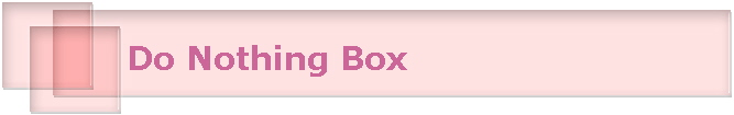 Do Nothing Box
